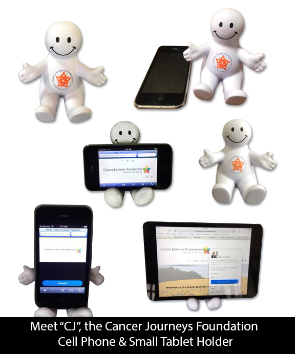 """""""CJ"""" the Cancer Journeys Foundation Cell Phone & Small Tablet Holder"""